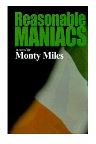 9781466448063: Reasonable Maniacs: For the Love of the North of Ireland