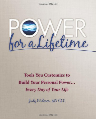 9781466449633: Power For A Lifetime: Tools You Customize to Build Your Power, Every Day of Your LIfe