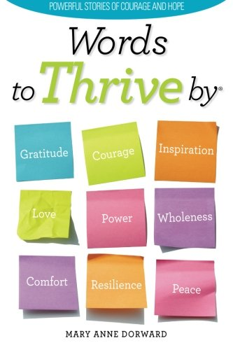 9781466450417: Words to Thrive By: Powerful Stories of Courage and Hope