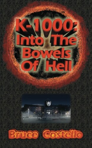 9781466452374: K-1000: IntoThe Bowels of Hell