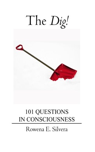 9781466453654: The Dig!: 101 Questions in Consciousness