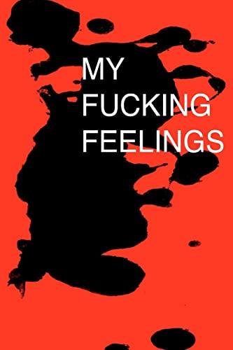 9781466453838: My Fucking Feelings