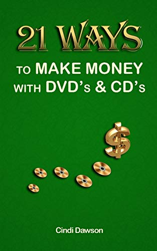 9781466454255: 21 Ways to Make Money with DVD's and CD's