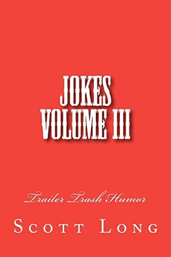 9781466455108: Jokes Volume III: Trailer Trash Humor
