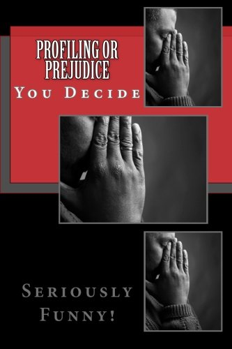 9781466455320: Profiling or Prejudice: You Decide: Volume 1