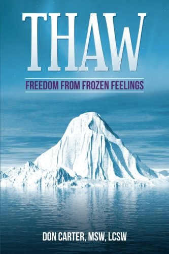 Thaw: Freedom from Frozen Feelings: Carter, Don