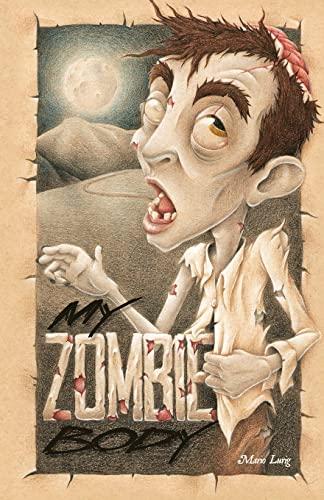 9781466456945: My Zombie Body