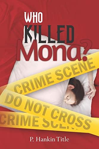 Who Killed Mona?: Title, P. Hankin