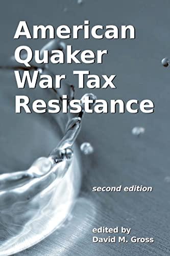 9781466458208: American Quaker War Tax Resistance: second edition