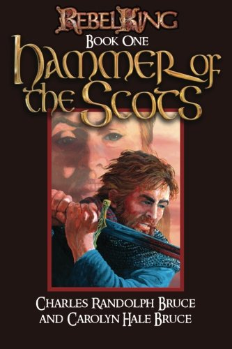 9781466458499: Rebel King: Hammer of the Scots