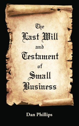 The Last Will and Testament of Small Business: Dan Phillips