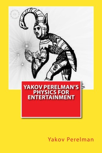 9781466461550: Yakov Perelman's Physics For Entertainment