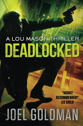 Deadlocked: A Lou Mason Thriller: Goldman, Joel