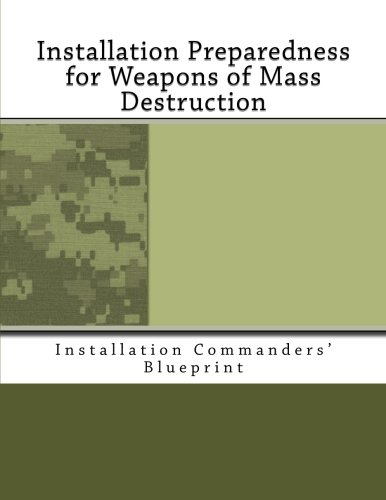 9781466462991: Installation Preparedness for Weapons of Mass Destruction: Installation Commanders' Blueprint