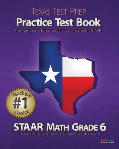 9781466464063: TEXAS TEST PREP Practice Test Book STAAR Math Grade 6: Aligned to the 2011-2012 Texas STAAR Math Test