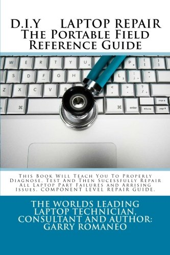 9781466464865: D.I.Y. LAPTOP REPAIR       The Portable Field Reference Guide