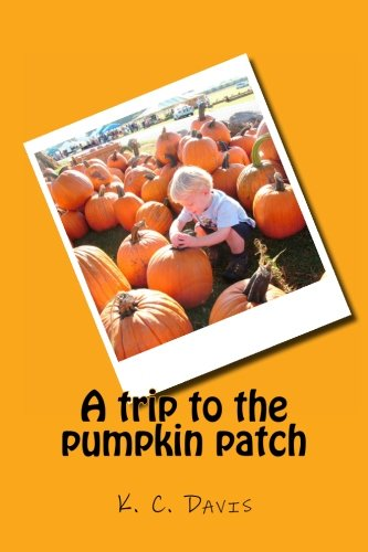 9781466465824: A trip to the pumpkin patch