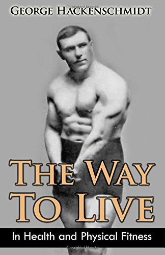 The Way to Live: In Health and: Hackenschmidt, George