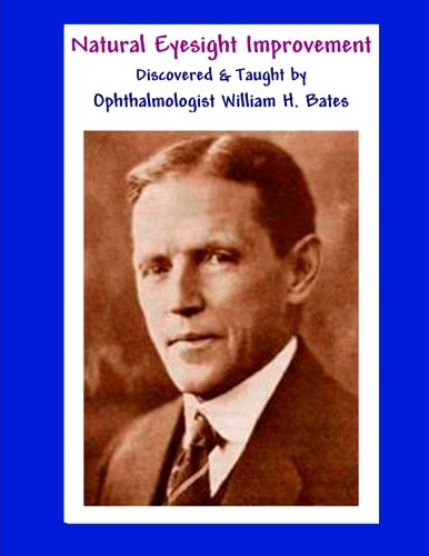 9781466466470: Natural Eyesight Improvement Discovered and Taught by Ophthalmologist William H. Bates: PAGE TWO - Better Eyesight Magazine