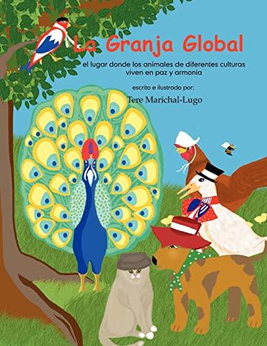 9781466466524: La Granja Global: el lugar donde los animales viven en paz y alegría (Spanish Edition)