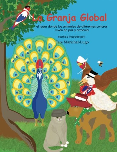 9781466466524: La Granja Global / The Global Farm: El Lugar Donde Los Animales Viven En Paz Y Alegria / the Place Where Animals Live in Peace and Joy