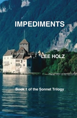 Impediments: The Sonnet Trilogy, Book 1: Holz, Lee