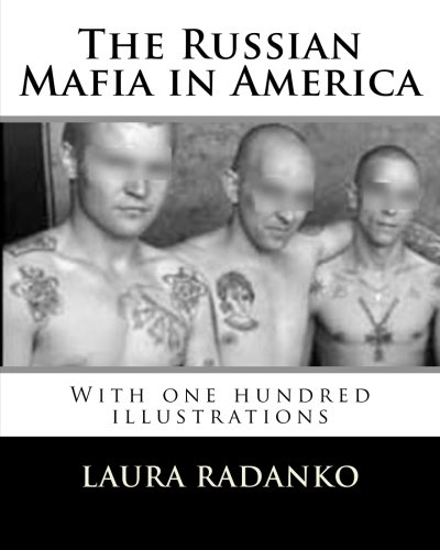 9781466467866: The Russian Mafia in America: With one hundred illustrations