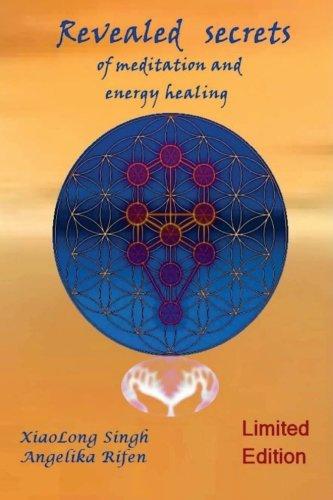 9781466468320: Revealed secrets of meditation and energy healing