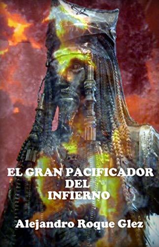 9781466468412: El gran pacificador del Infierno (Spanish Edition)