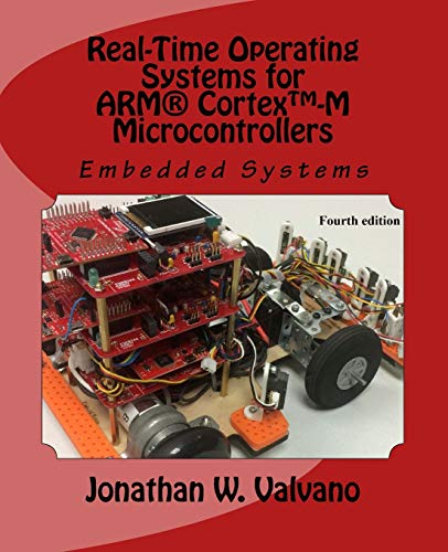 9781466468863: 3: Embedded Systems: Real-Time Operating Systems for Arm Cortex M Microcontrollers: Volume 3
