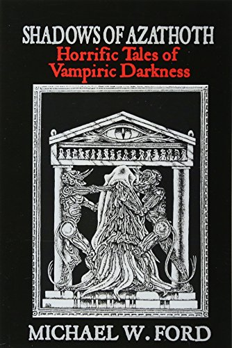 9781466470194: Shadows of Azathoth: Horrific Tales of Vampiric Darkness