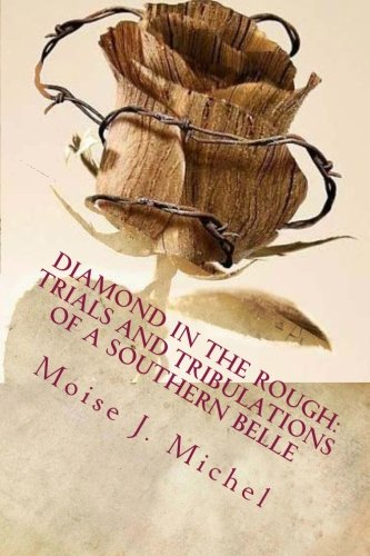 9781466470781: Diamond in the Rough: Trials and Tribulations of a Southern Belle