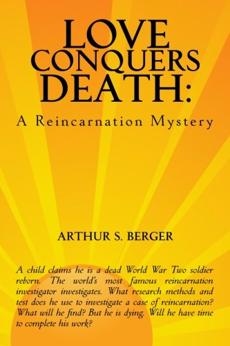 9781466472433: Love Conquers Death: A Reincarnation Mystery