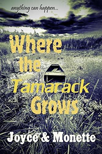 Where the Tamarack Grows: Joyce, Monette