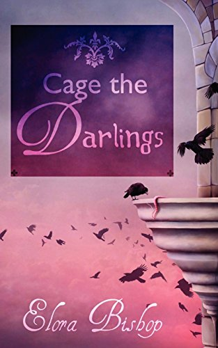 9781466476554: Cage the Darlings