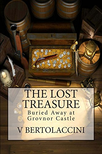 9781466477131: The Lost Treasure, Buried Away at Grovnor Castle