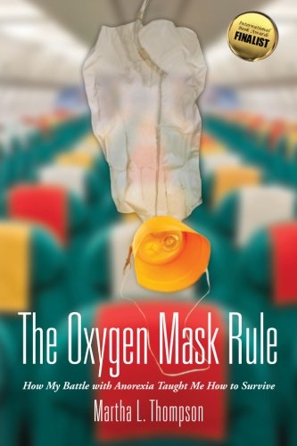9781466477278: The Oxygen Mask Rule: How My Battle with Anorexia Taught Me How to Survive