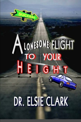 9781466477599: A Lonesome Flight to your Height