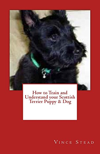 9781466478466: How to Train and Understand your Scottish Terrier Puppy & Dog