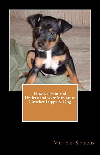 9781466478718: How to Train and Understand your Miniature Pinscher Puppy & Dog