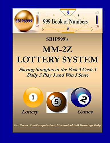 9781466479142: SBIP999's MM-2Z Lottery System: Slaying Straights in the Pick 3 Cash 3 Daily 3 Play 3 and Win 3 State Lottery Games