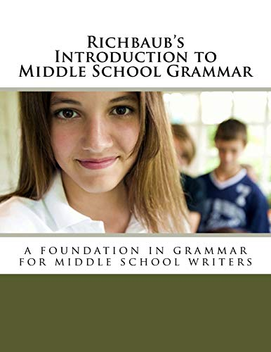 Richbaubs Introduction to Middle School Grammar: A Foundation in Grammar for Middle School Writers:...