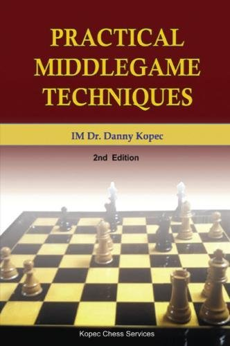 9781466480476: Practical Middlegame Techniques