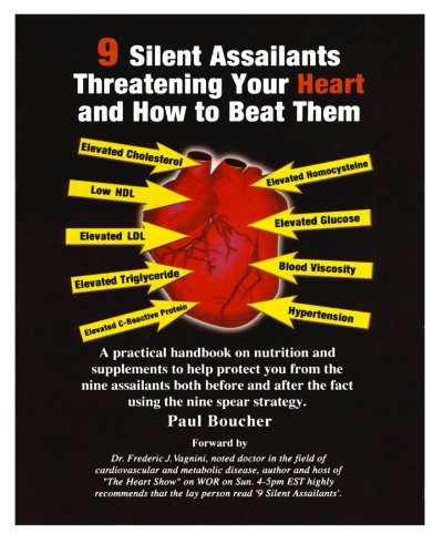 9781466484801: 9 Silent Assailants Threatening Your Heart and How to Beat Them: A practical handbook on nutrition and supplements to help protect you both before and after the fact using the nine spear strategy