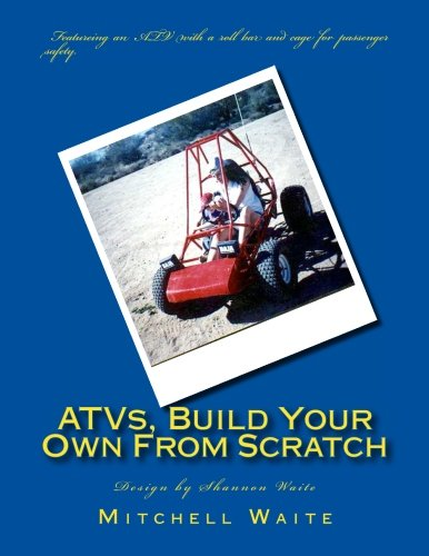 9781466485112: ATVs, Build Your Own From Scratch