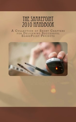 The SharePoint 2010 Handbook: A Collection of: Paul Beck, Veronique