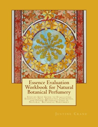 9781466487536: Essence Evaluation Workbook for Natural Botanical Perfumery