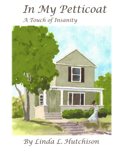 In My Petticoat: A Touch Of Insanity: Hutchison, Linda L