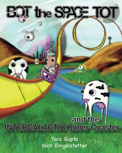 9781466488755: Bot the Space Tot and the Intergalactic Roller Coaster