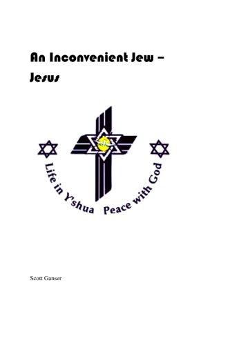 An Inconvenient Jew - Jesus: Ganser, Scott